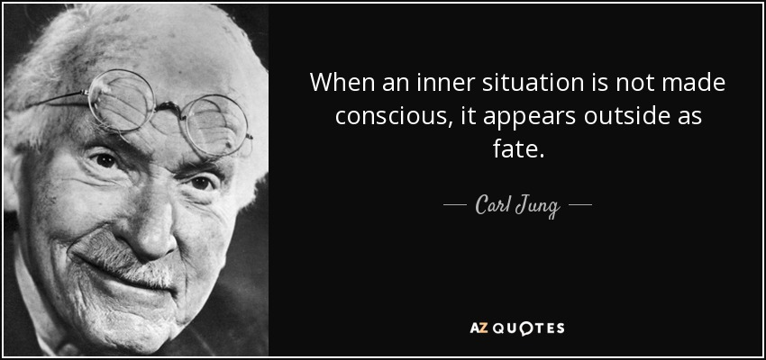 quote-when-an-inner-situation-is-not-made-conscious-it-appears-outside-as-fate-carl-jung-15-15-08